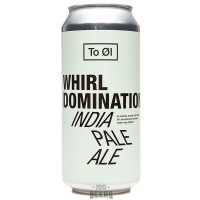 To Øl Whirl Domination