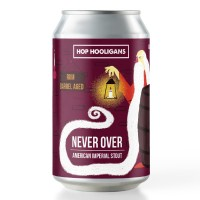 Hop Hooligans Never Over Rum Barrel Aged